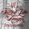 Kap G - Tatted Like Amigos (Remix) [feat. Wiz Khalifa & Kirko Bangz]