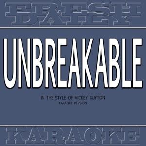 Fresh Daily Karaoke - Unbreakable (In the Style of Mickey Guyton) [Karaoke Version]