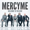 MercyMe - Welcome to the New Deluxe Version Album