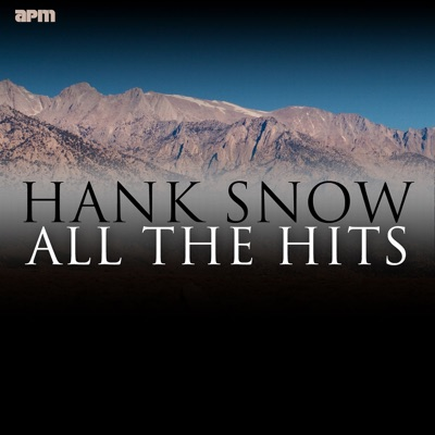 All the Hits - Hank Snow