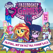 Friendship Games (Original Motion Picture Soundtrack) - My Little Pony - My Little Pony