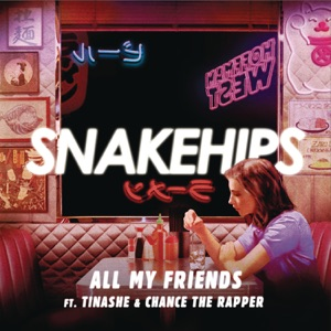 All My Friends (feat. Tinashe & Chance The Rapper) - Single Mp3 Download