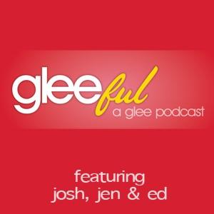 "Gleeful: A ""Glee"" Podcast"