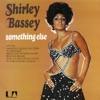 Something Else (Remastered), Shirley Bassey