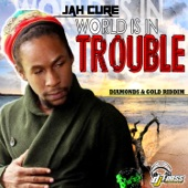 Jah Cure - World Is In Trouble