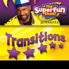 The SuperFun Show Presents: Transitions - Shawn Brown