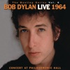 The Bootleg Series, Vol. 6: Live 1964 - Concert At Philharmonic Hall, Bob Dylan