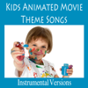 Kids Animated Movie Theme Songs: Instrumental Versions - The O'Neill Brothers Group