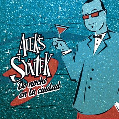De Noche en la Ciudad - Aleks Syntek