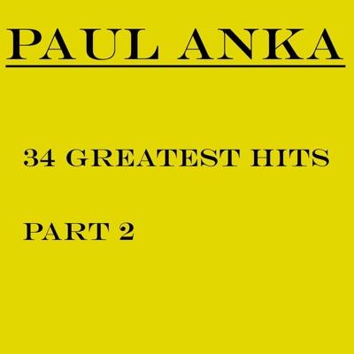 34 Greatest Hits, Pt. 2 - Paul Anka