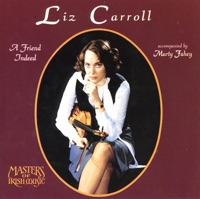 A Friend Indeed by Liz Carroll on Apple Music