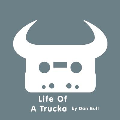 Life of a Trucka - Single - Dan Bull