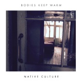 Native Culture - Bodies Keep Warm