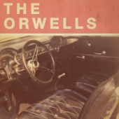 The Orwells - Who Needs You