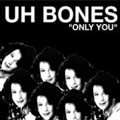 Uh Bones - He's Got It