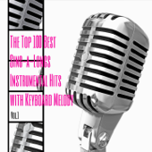 The Top 100 Best Sing-a-Longs Instrumental Hits with Keyboard Melody, Vol. 1