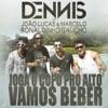 Vamos Beber (Joga o Copo Pro Alto) [feat. João Lucas & Marcelo & Ronaldinho Gaúcho] - Single, Dennis DJ