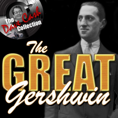 The Great Gershwin (The Dave Cash Collection) - George Gershwin