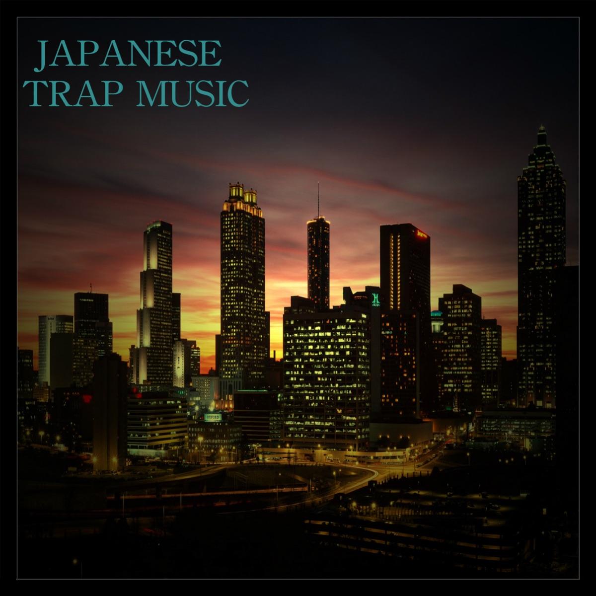 Japanese Trap Music