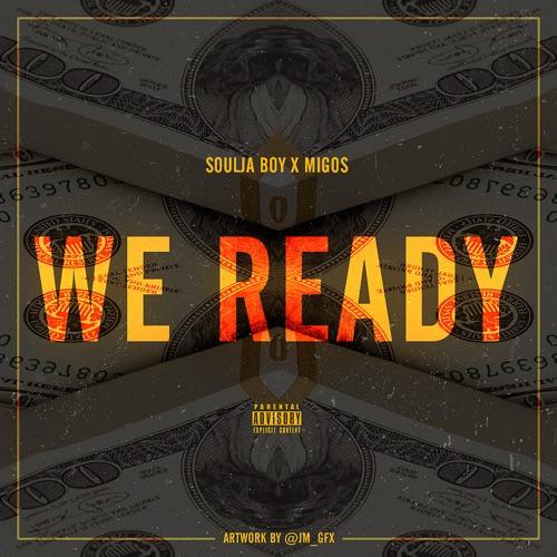 Soulja Boy Tell 'Em - We Ready (feat. Migos) - Single