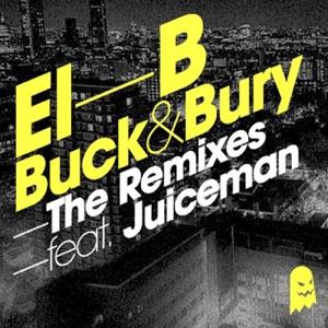 Buck & Bury the Remixes (feat. Juiceman) - EP