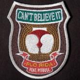 Can't Believe It (feat. Pitbull) - Single