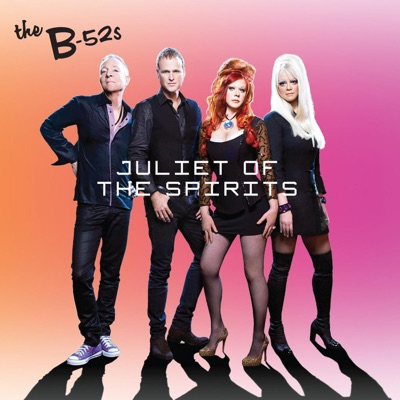 Juliet of the Spirits - Single - The B-52's