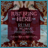 Coleman Barks & David Darling - Just Being Here: Rumi and Human Friendship  artwork