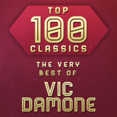 Top 100 Classics - The Very Best of Vic Damone