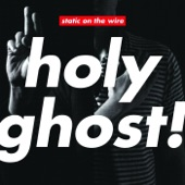 Holy Ghost! - Static On The Wire