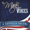 The Magic of Voices: A Cappella Dreams - Voices