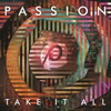 Passion: Take It All (Live), Passion