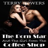 The Porn Star and the Girl from the Coffee Shop (Unabridged)