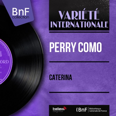Caterina (feat. The Ray Charles Singers & Mitchell Ayres and His Orchestra) [Mono Version] - Single - Perry Como