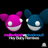 Hey Baby Remixes (Melleefresh vs. deadmau5)