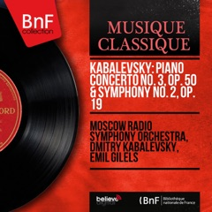 Kabalevsky: Concerto pour piano No. 3, Op. 50 & Symphonie No. 2, Op. 19 (Mono Version)