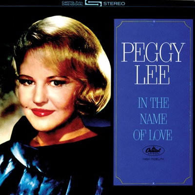 In the Name of Love - Peggy Lee