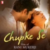 Chupke Se - Hits of Rani Mukerji