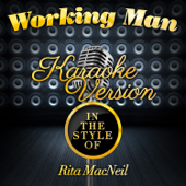 Working Man (In the Style of Rita Macneil) [Karaoke Version]