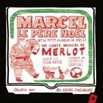 Merlot, Reda Kateb & Cedryck Santens - Père Noël et le livreur de pizzas