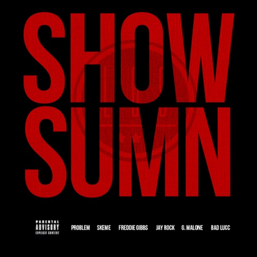 League Of Starz - Show Sumn (feat. Problem, Skeme, Freddie Gibbs, Jay Rock, G. Malone & Bad Lucc) - Single