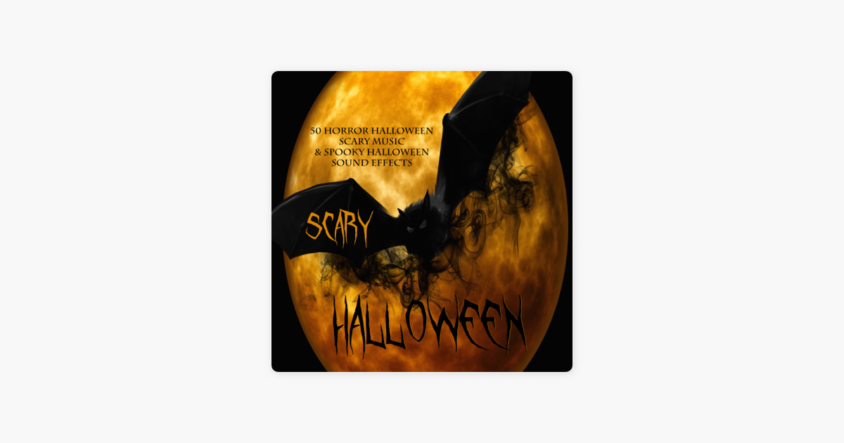 scary halloween 50 horror halloween scary music spooky halloween sound effects by halloween music specialists on apple music