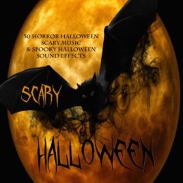 Scary Halloween - 50 Horror Halloween Scary Music & Spooky ...