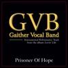 Prisoner of Hope (Performance Tracks) - EP, Gaither Vocal Band