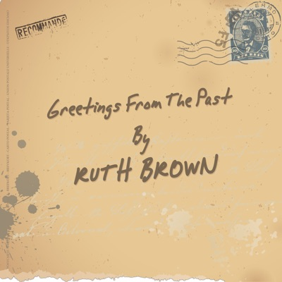 Greetings from the Past - Ruth Brown