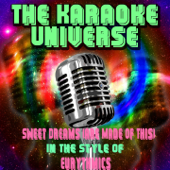 Sweet Dreams (Are Made of This) [Karaoke Version] [In the Style of Eurythmics]