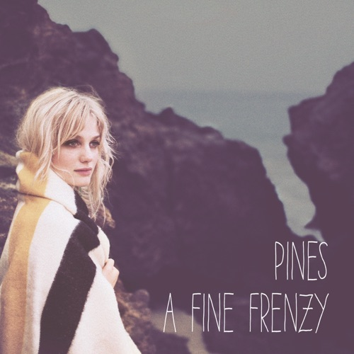 A Fine Frenzy - Pines