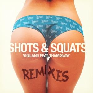 Shots & Squats (Remixes) [feat. Tham Sway] - Single Mp3 Download