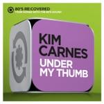 Kim Carnes - Under My Thumb