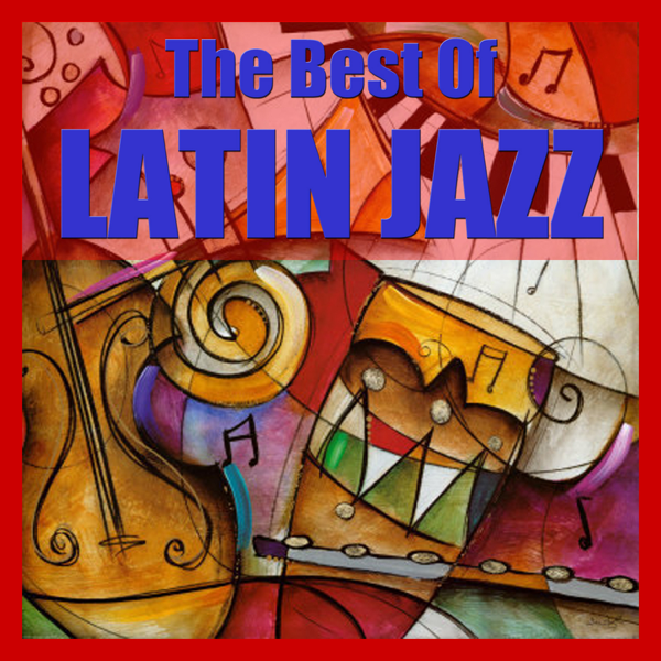 ‎The Best of Latin Jazz by Various Artists on iTunes